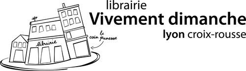 Librairie Vivement Dimanche à Lyon